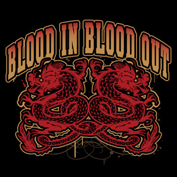 Blood In Blood Out Logo Blood In Blood Out Log...